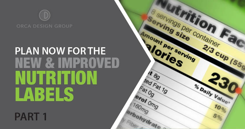 Part 1/3 - New Nutrition Labels - Start Planning Now